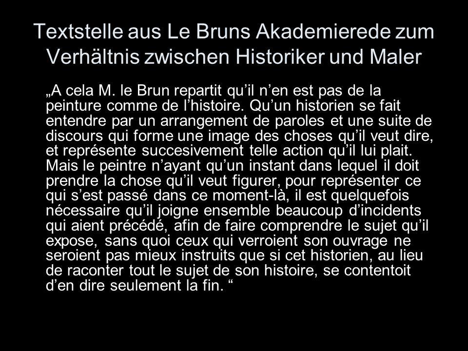 Textstelle aus Le Bruns Akademierede zum Verhältnis zwischen Historiker und Maler