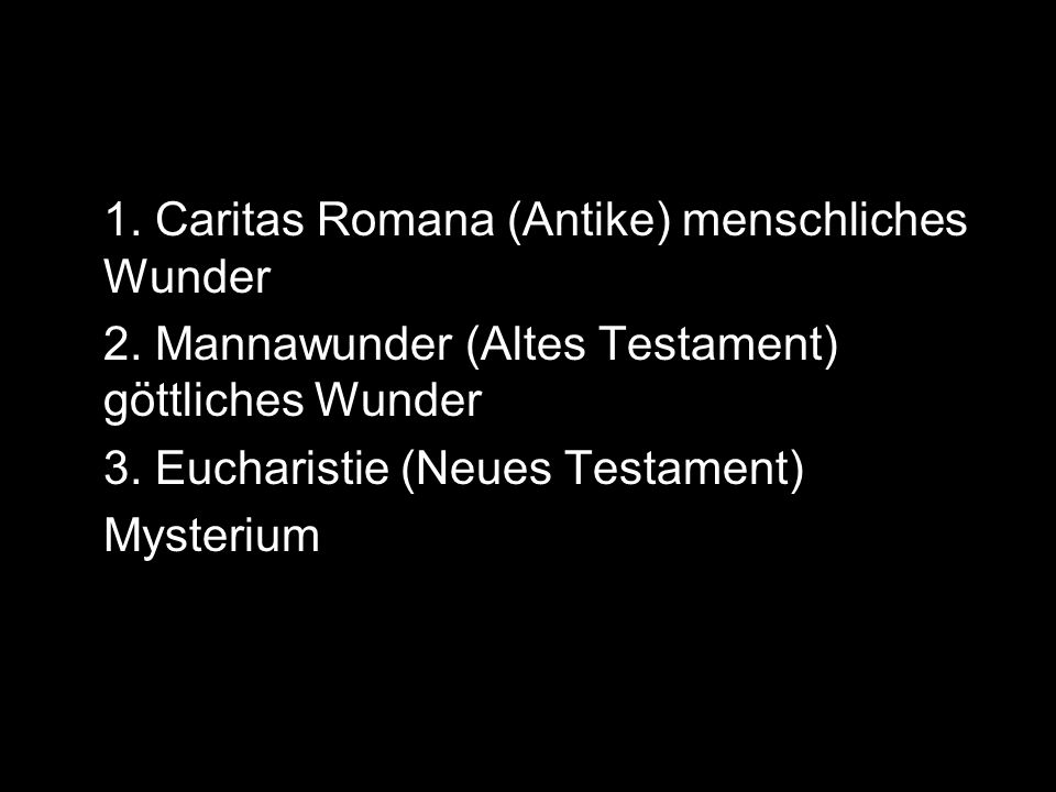 1. Caritas Romana (Antike) menschliches Wunder