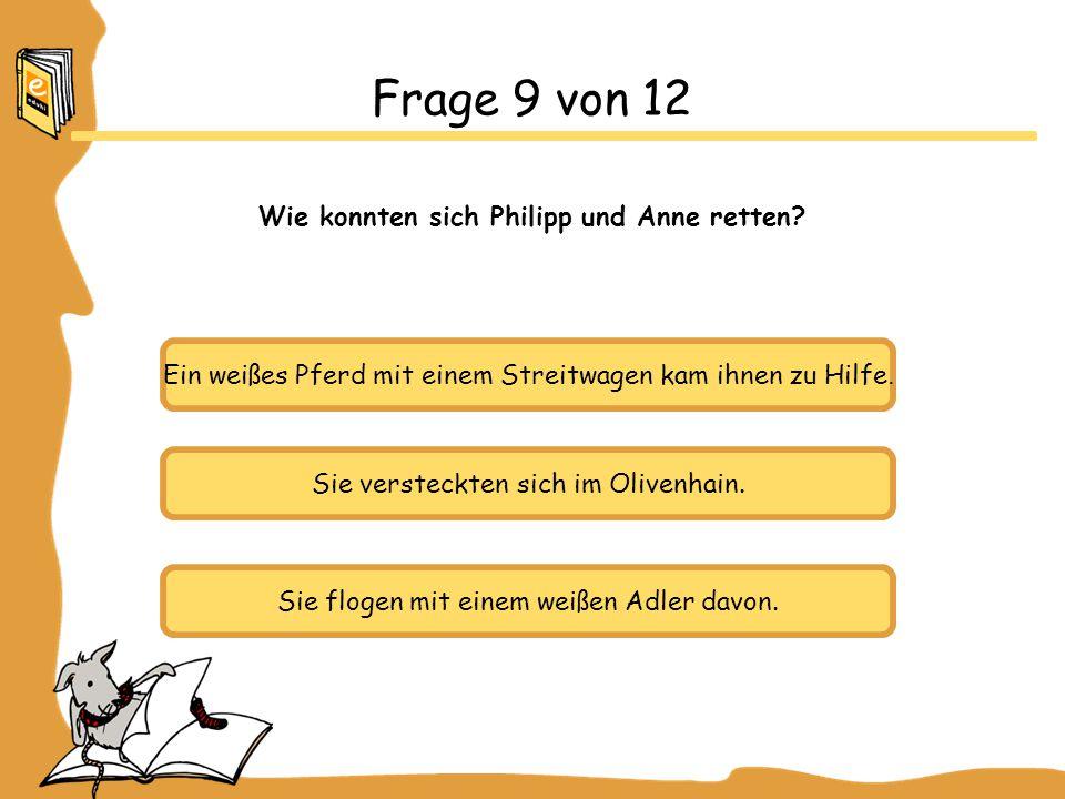 Wie konnten sich Philipp und Anne retten