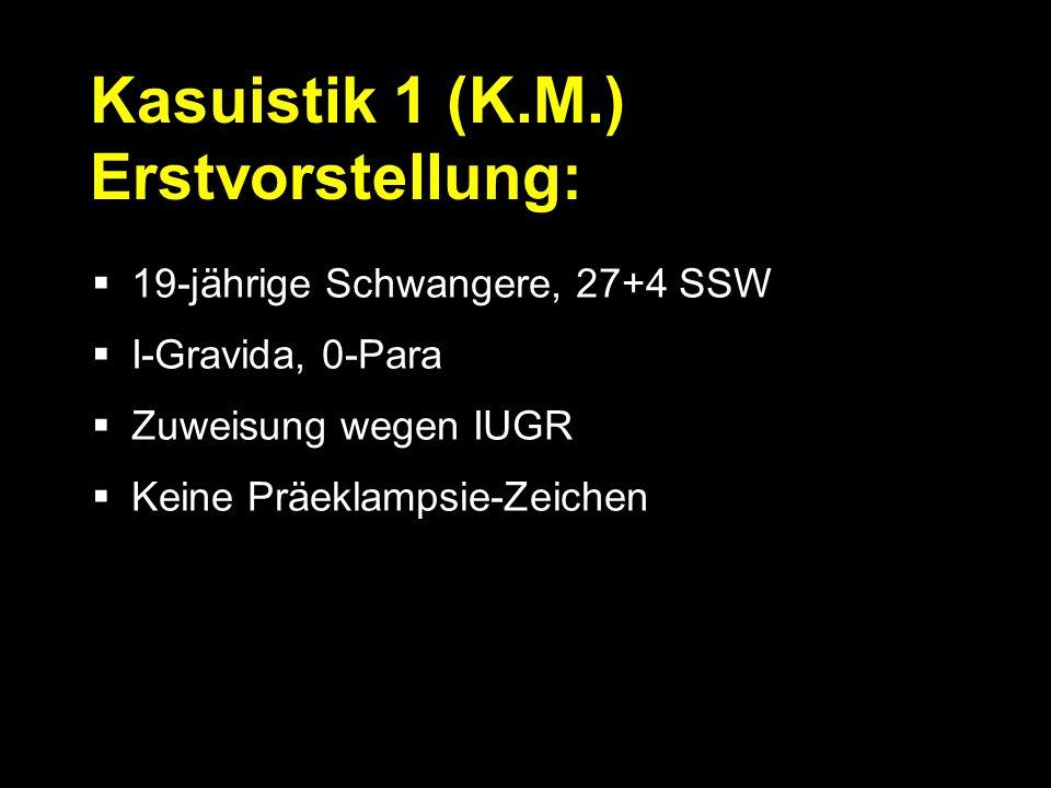 Kasuistik 1 (K.M.) Erstvorstellung: