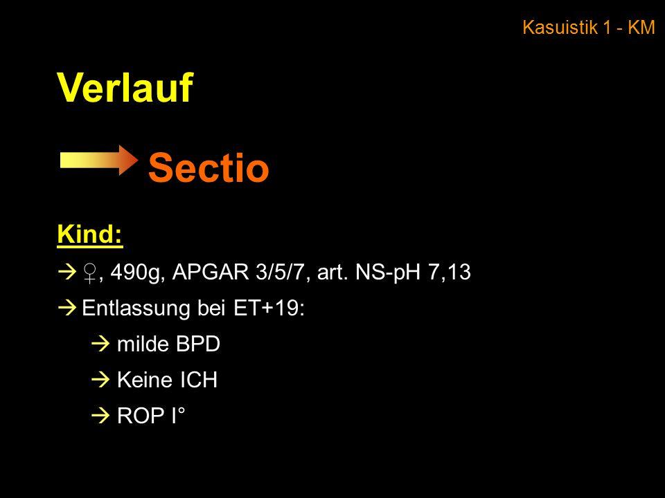 Verlauf Kind: Sectio ♀, 490g, APGAR 3/5/7, art. NS-pH 7,13