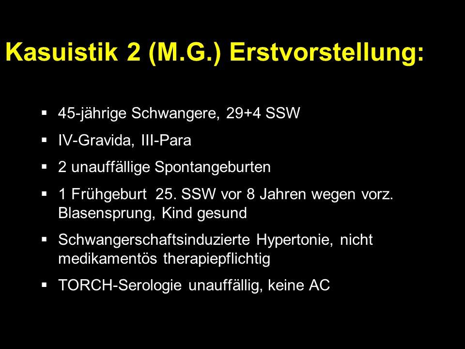 Kasuistik 2 (M.G.) Erstvorstellung: