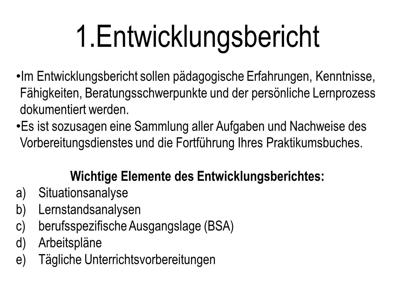 Wichtige Elemente des Entwicklungsberichtes: