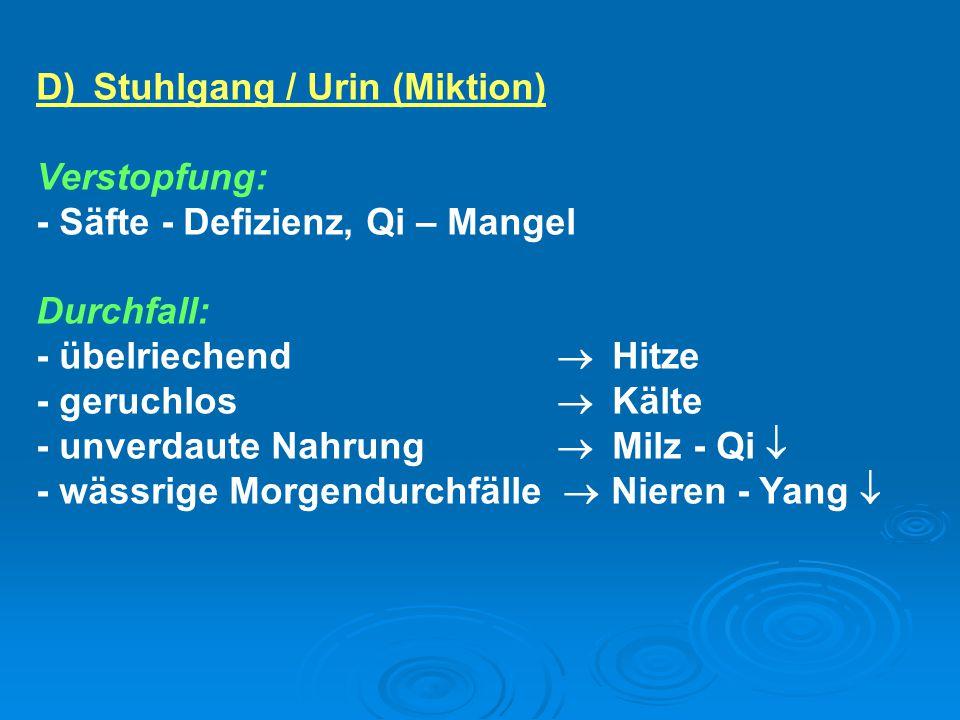 D) Stuhlgang / Urin (Miktion)