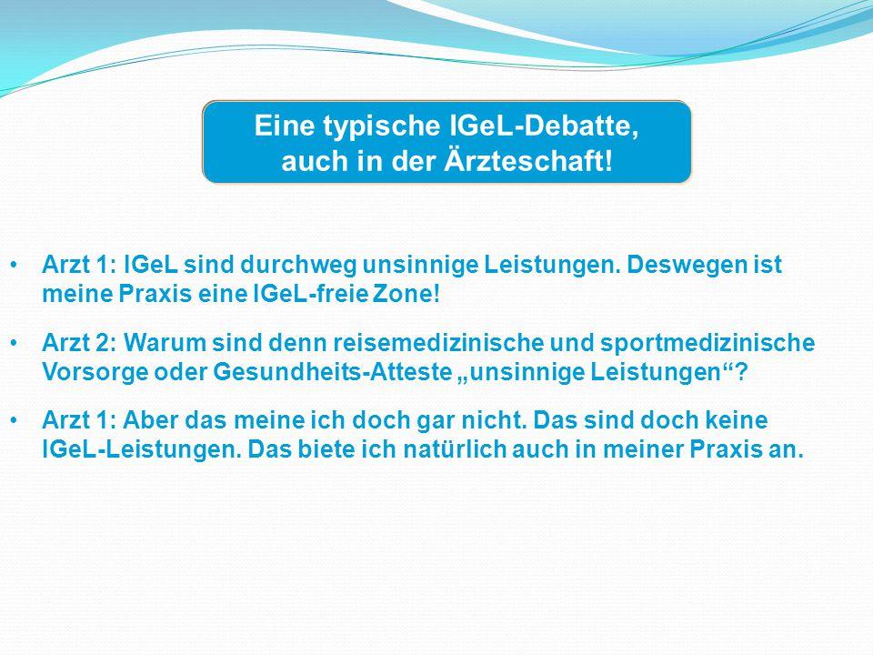 Eine typische IGeL-Debatte, auch in der Ärzteschaft!
