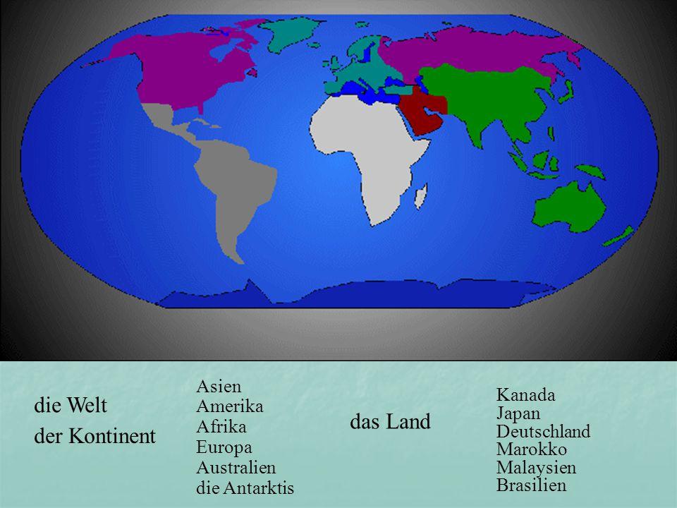 die Welt das Land der Kontinent Asien Amerika Afrika Europa Australien