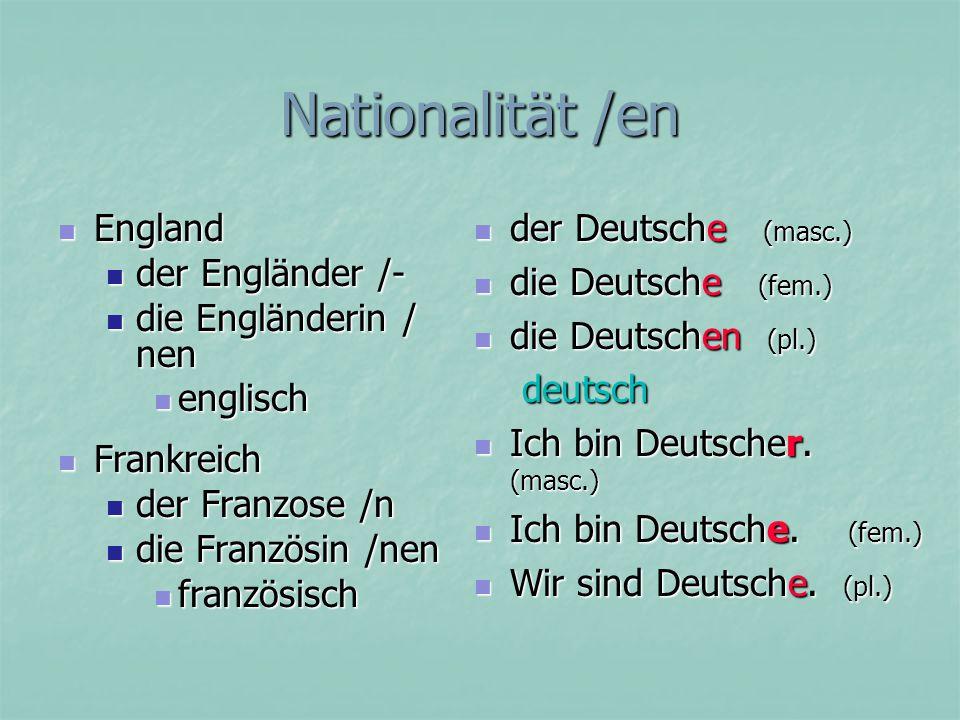 Nationalität /en England der Engländer /- die Engländerin / nen