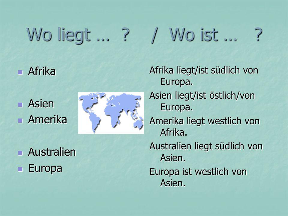 Wo liegt … / Wo ist … Afrika Asien Amerika Australien Europa