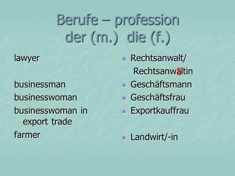 Berufe – profession der (m.) die (f.)