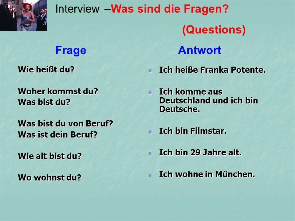 Interview –Was sind die Fragen (Questions) Frage Antwort