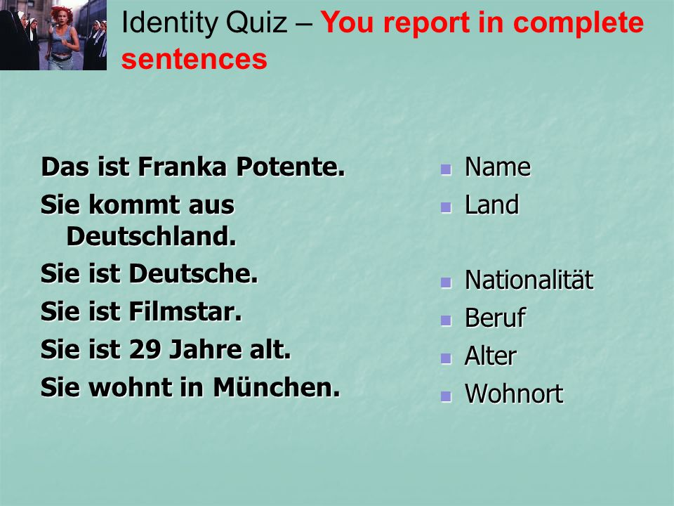 Identity Quiz – You report in complete sentences