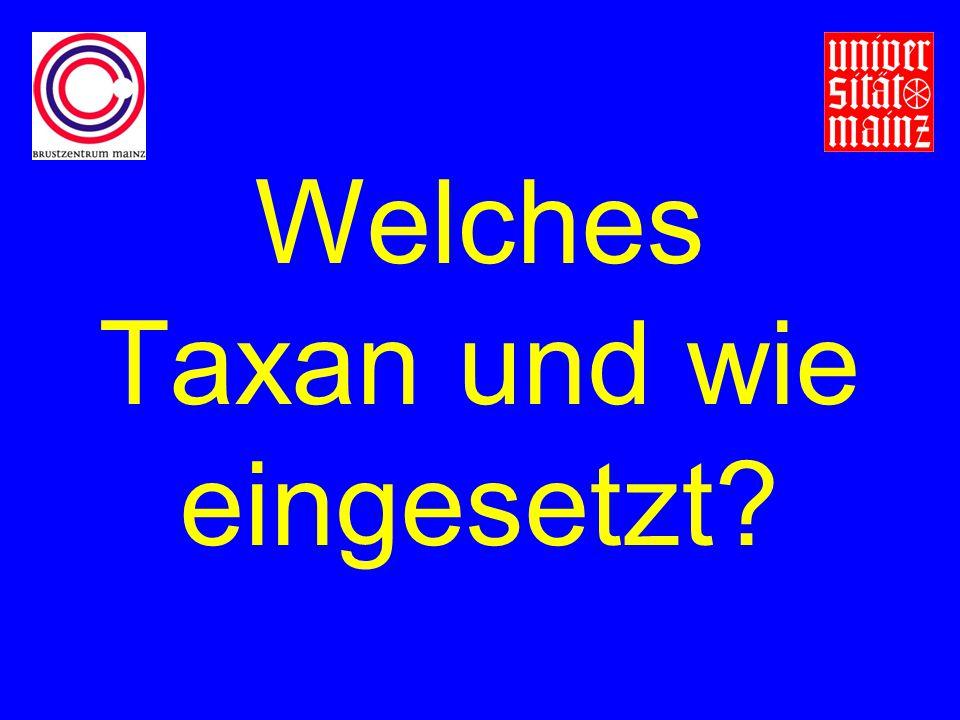 Welches Taxan und wie eingesetzt