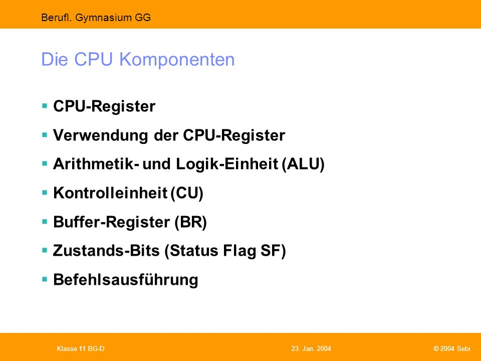 Die CPU Komponenten CPU-Register Verwendung der CPU-Register