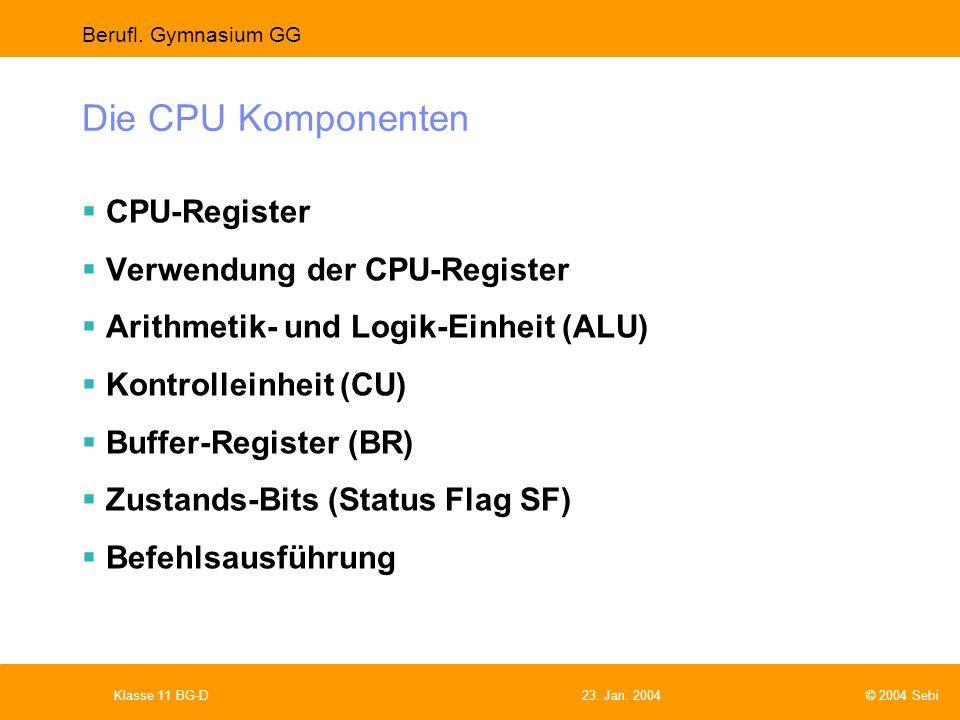 Die CPU Komponenten CPU-Register Verwendung der CPU-Register