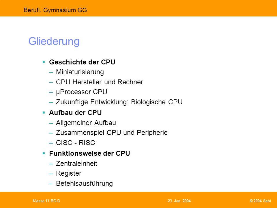 Gliederung Geschichte der CPU Miniaturisierung