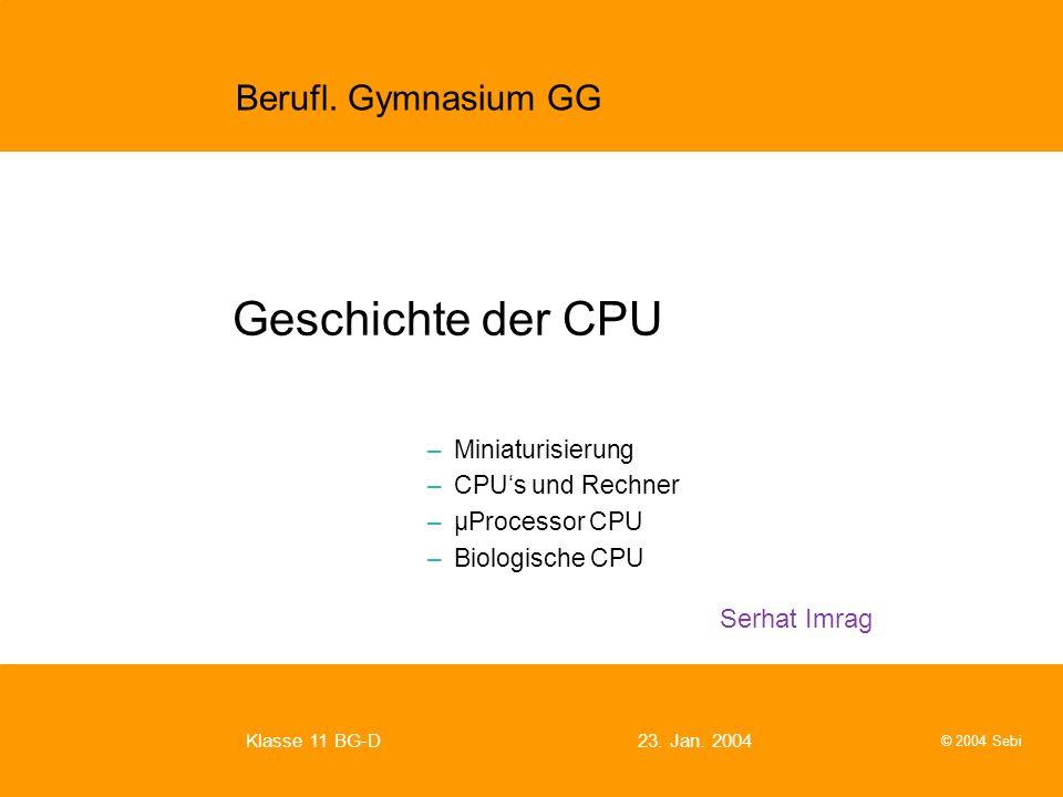 Geschichte der CPU Miniaturisierung CPU's und Rechner µProcessor CPU