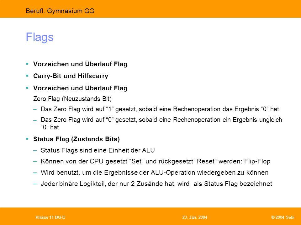 Flags Vorzeichen und Überlauf Flag Carry-Bit und Hilfscarry
