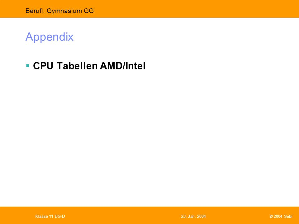 Appendix CPU Tabellen AMD/Intel Klasse 11 BG-D 23. Jan. 2004