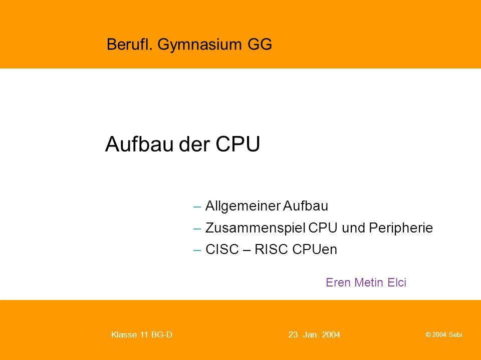 Aufbau der CPU Allgemeiner Aufbau Zusammenspiel CPU und Peripherie