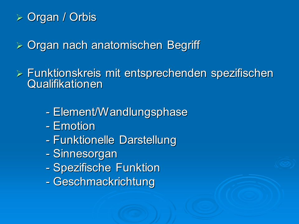 Organ / Orbis Organ nach anatomischen Begriff. Funktionskreis mit entsprechenden spezifischen Qualifikationen.