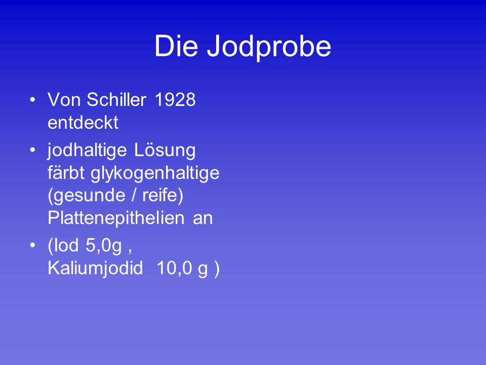 Die Jodprobe Von Schiller 1928 entdeckt