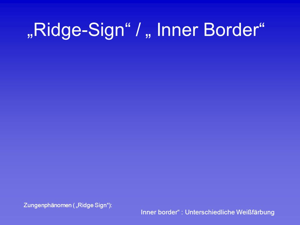 """""""Ridge-Sign / """" Inner Border"""