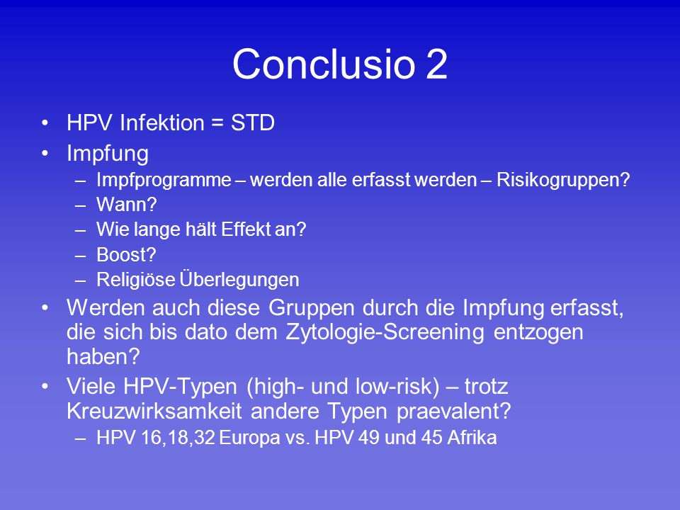 Conclusio 2 HPV Infektion = STD Impfung