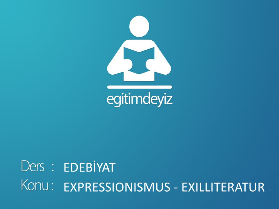 EDEBİYAT EXPRESSIONISMUS - EXILLITERATUR
