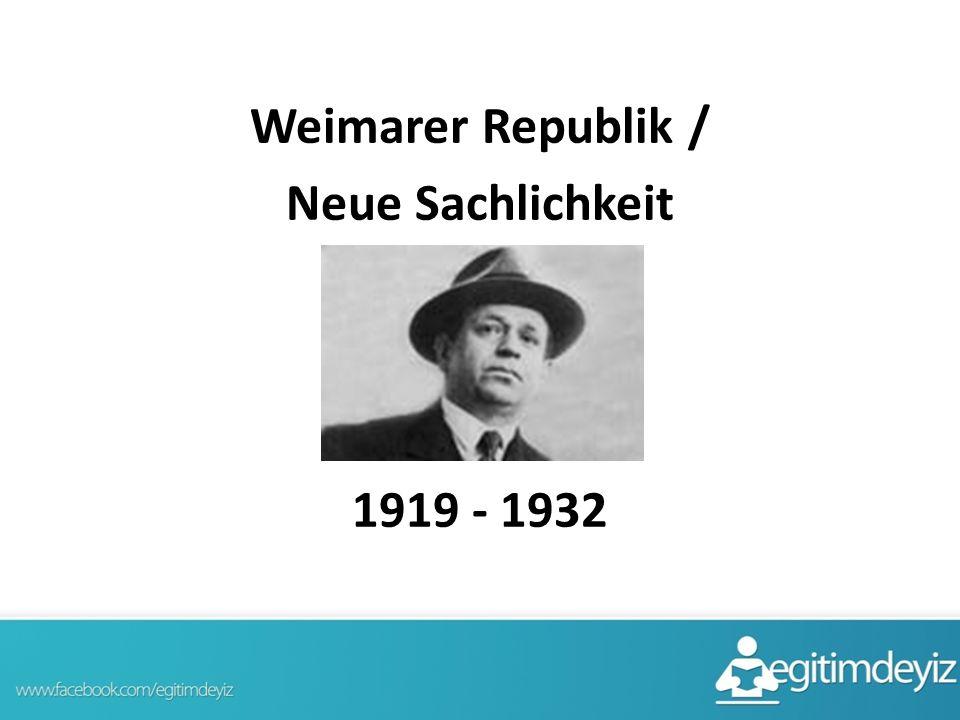 Weimarer Republik / Neue Sachlichkeit 1919 - 1932