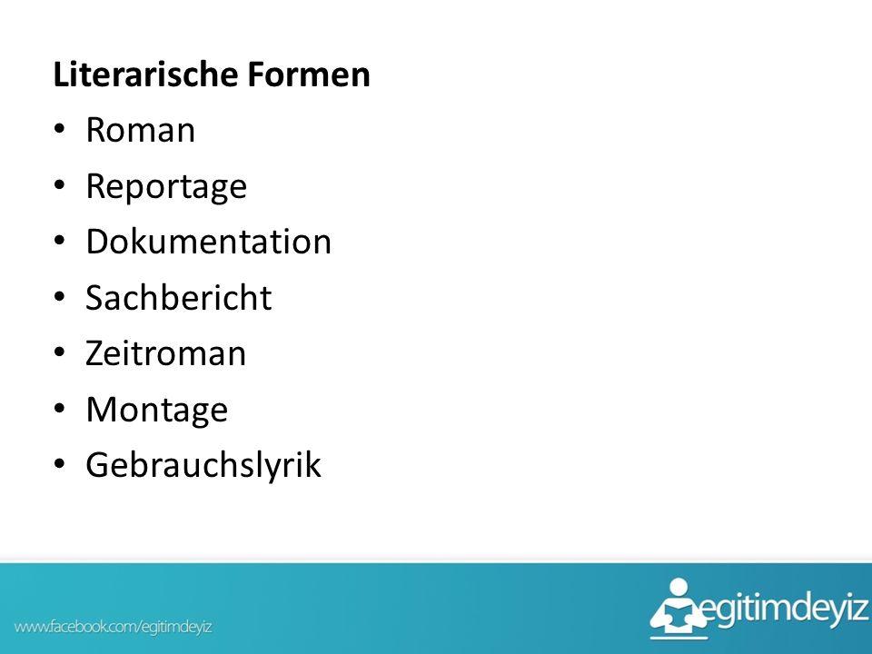 Literarische Formen Roman Reportage Dokumentation Sachbericht Zeitroman Montage Gebrauchslyrik