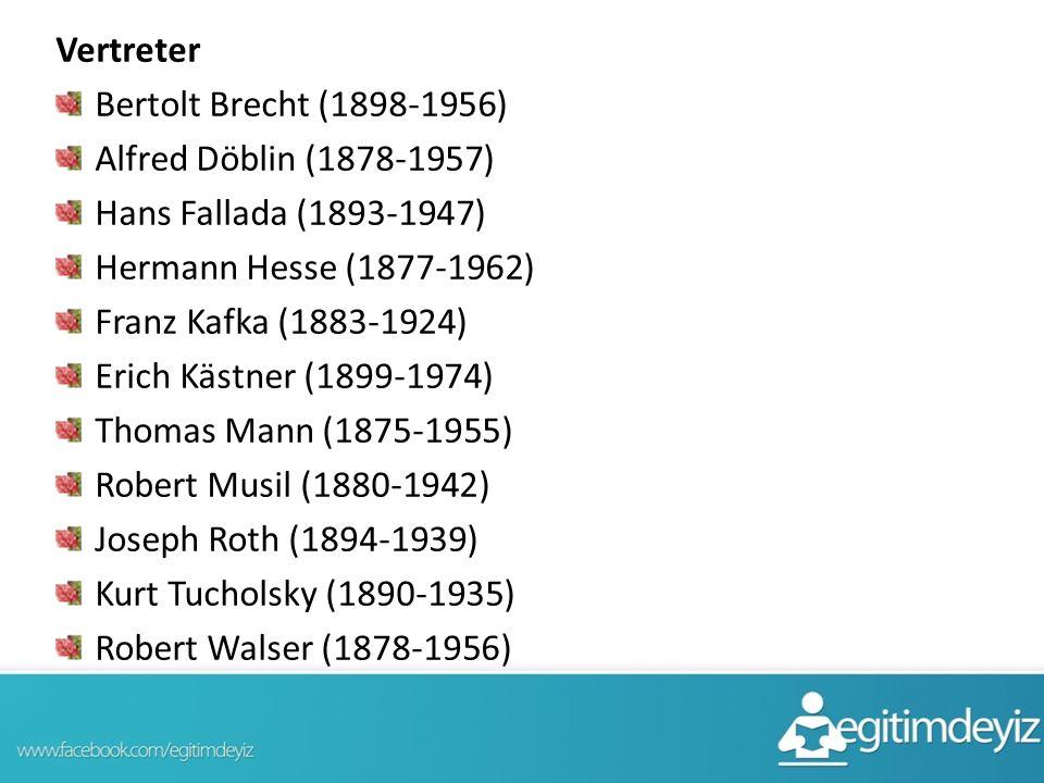Vertreter Bertolt Brecht (1898-1956) Alfred Döblin (1878-1957) Hans Fallada (1893-1947) Hermann Hesse (1877-1962)