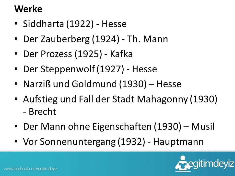 Werke Siddharta (1922) - Hesse. Der Zauberberg (1924) - Th. Mann. Der Prozess (1925) - Kafka. Der Steppenwolf (1927) - Hesse.
