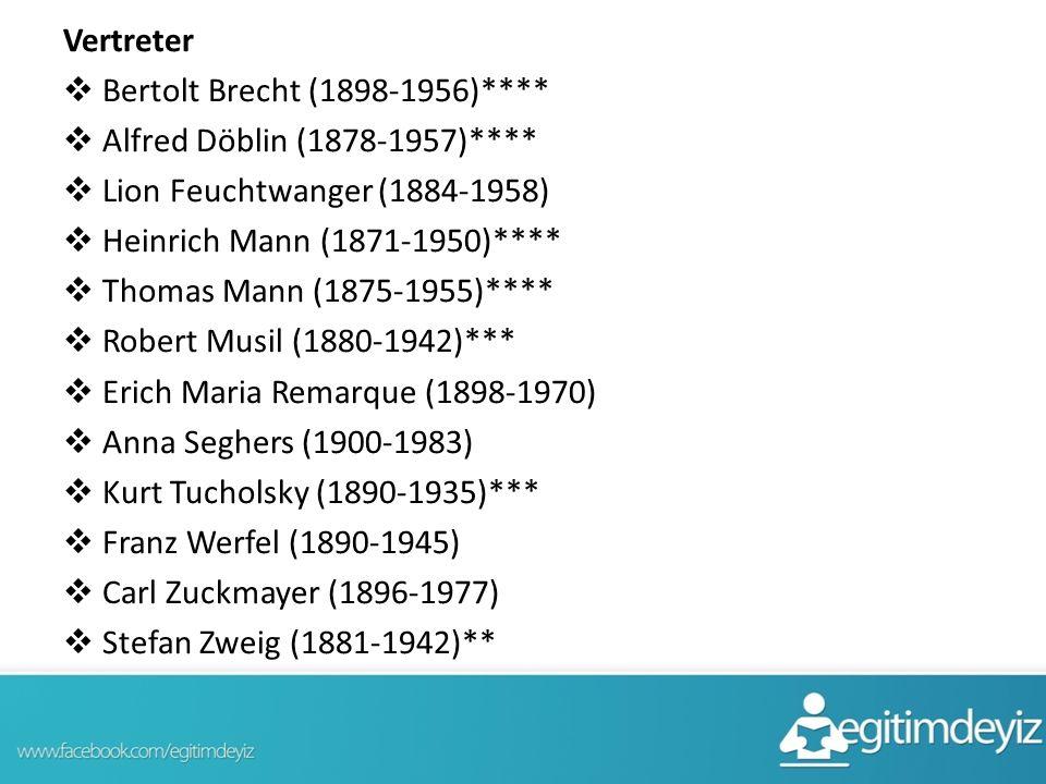 Vertreter Bertolt Brecht (1898-1956)**** Alfred Döblin (1878-1957)**** Lion Feuchtwanger (1884-1958)