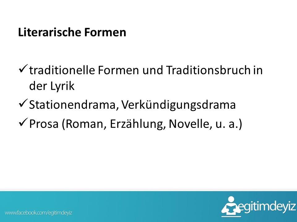 Literarische Formen traditionelle Formen und Traditionsbruch in der Lyrik. Stationendrama, Verkündigungsdrama.
