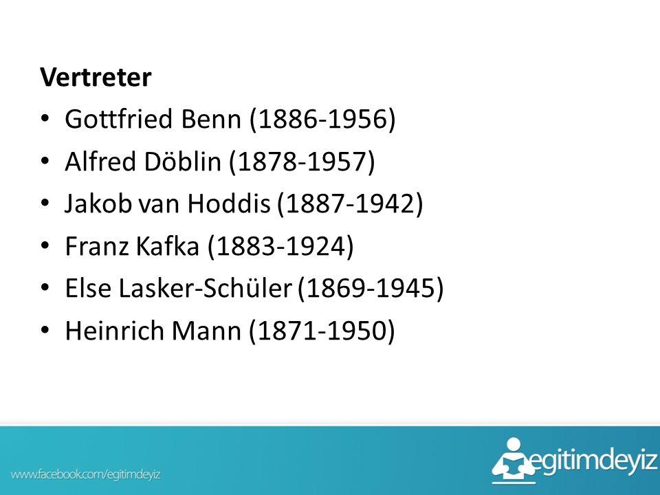 Vertreter Gottfried Benn (1886-1956) Alfred Döblin (1878-1957) Jakob van Hoddis (1887-1942) Franz Kafka (1883-1924)