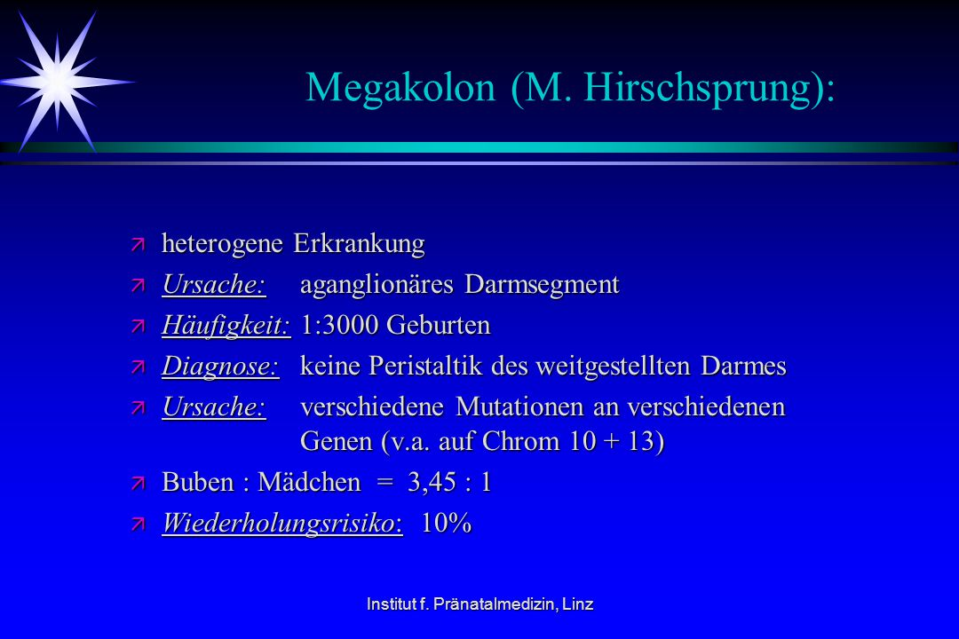 Megakolon (M. Hirschsprung):