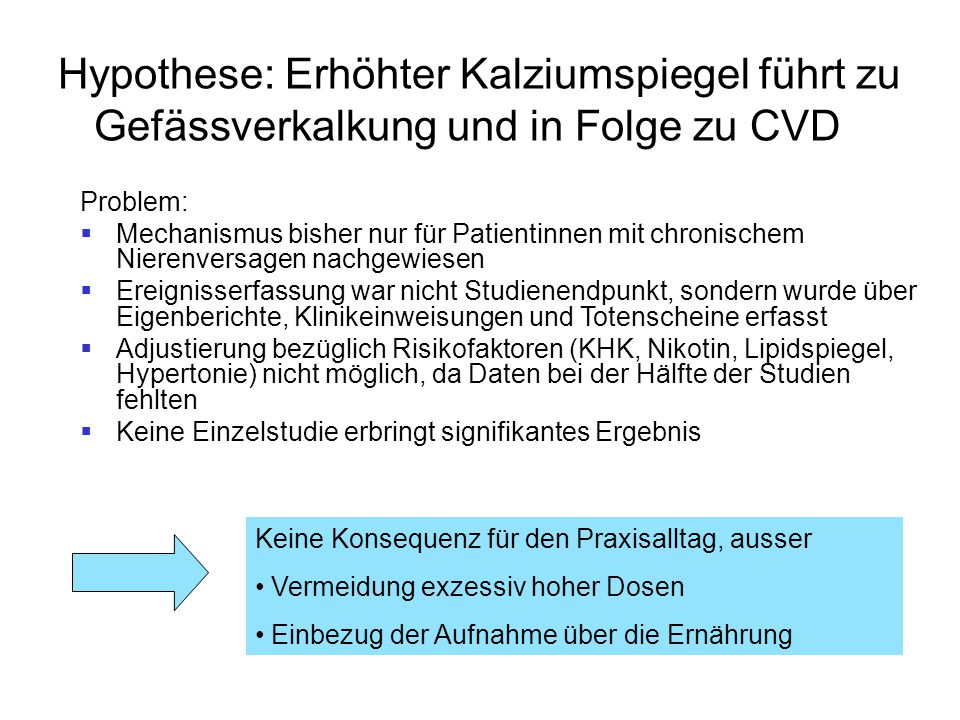 Hypothese: Erhöhter Kalziumspiegel führt zu Gefässverkalkung und in Folge zu CVD