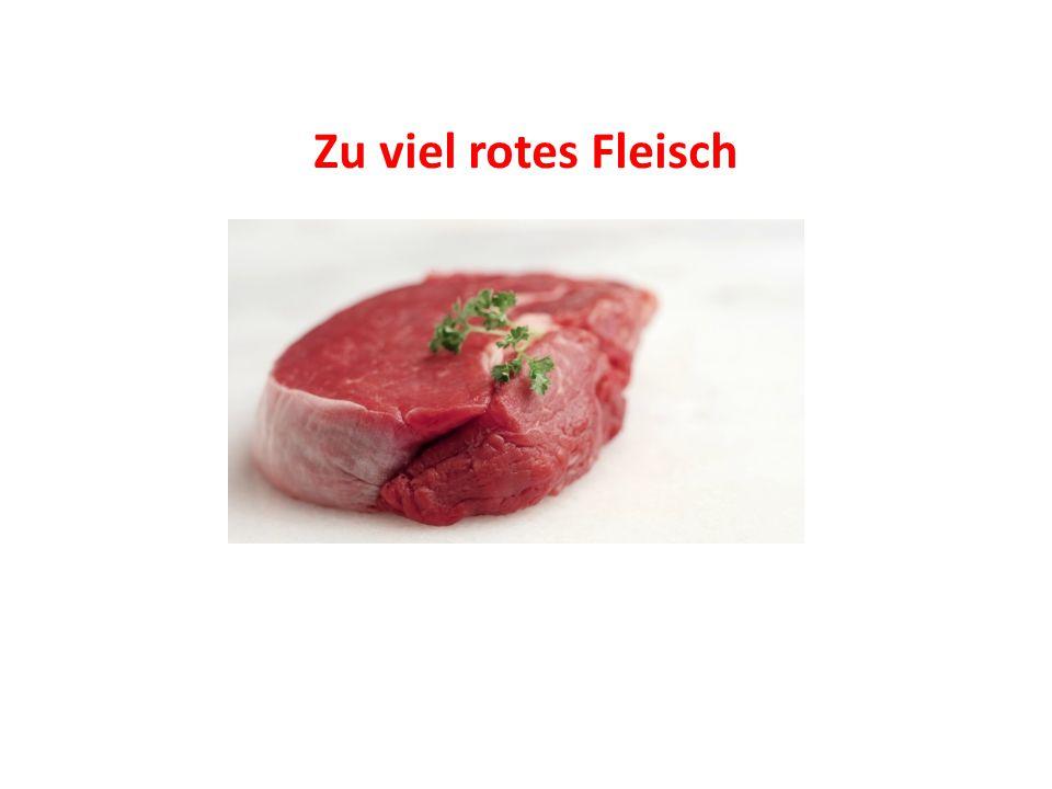 Zu viel rotes Fleisch