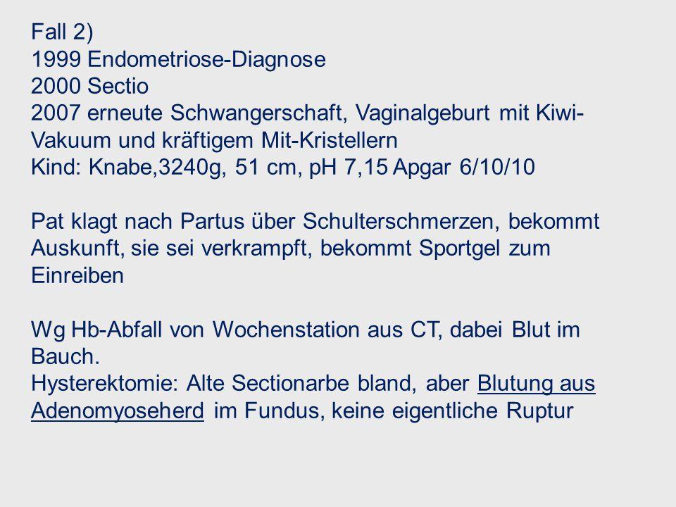 Fall 2) 1999 Endometriose-Diagnose. 2000 Sectio. 2007 erneute Schwangerschaft, Vaginalgeburt mit Kiwi-Vakuum und kräftigem Mit-Kristellern.