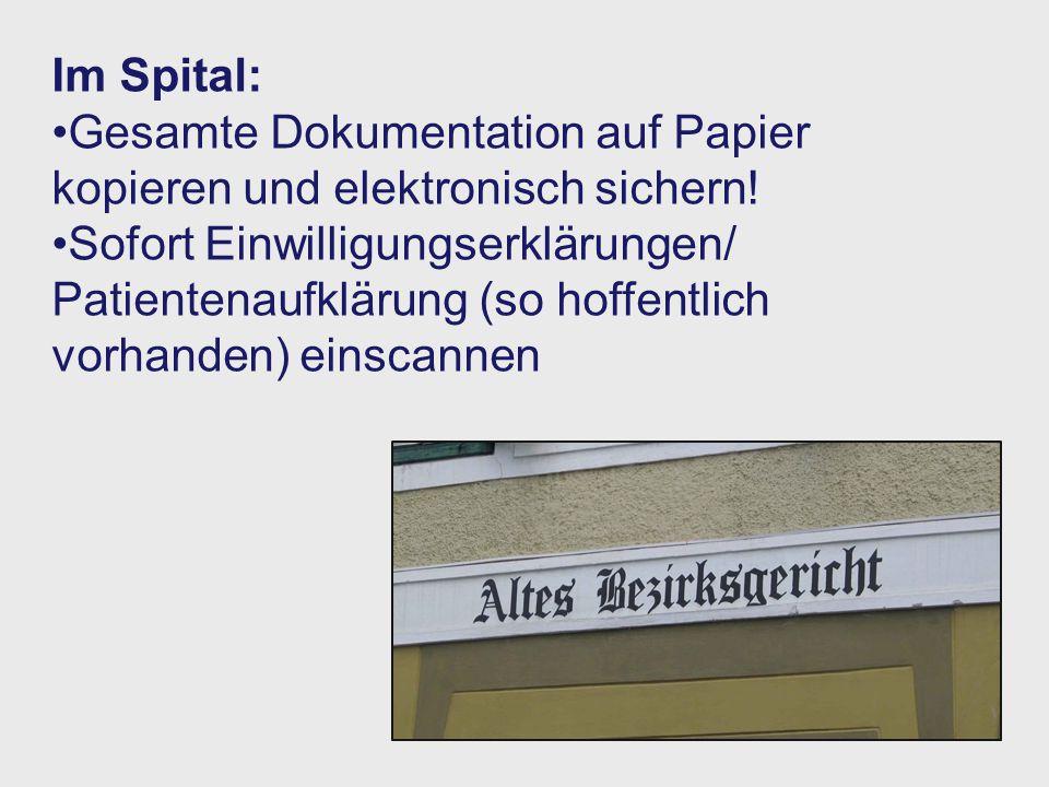 Im Spital: Gesamte Dokumentation auf Papier kopieren und elektronisch sichern!