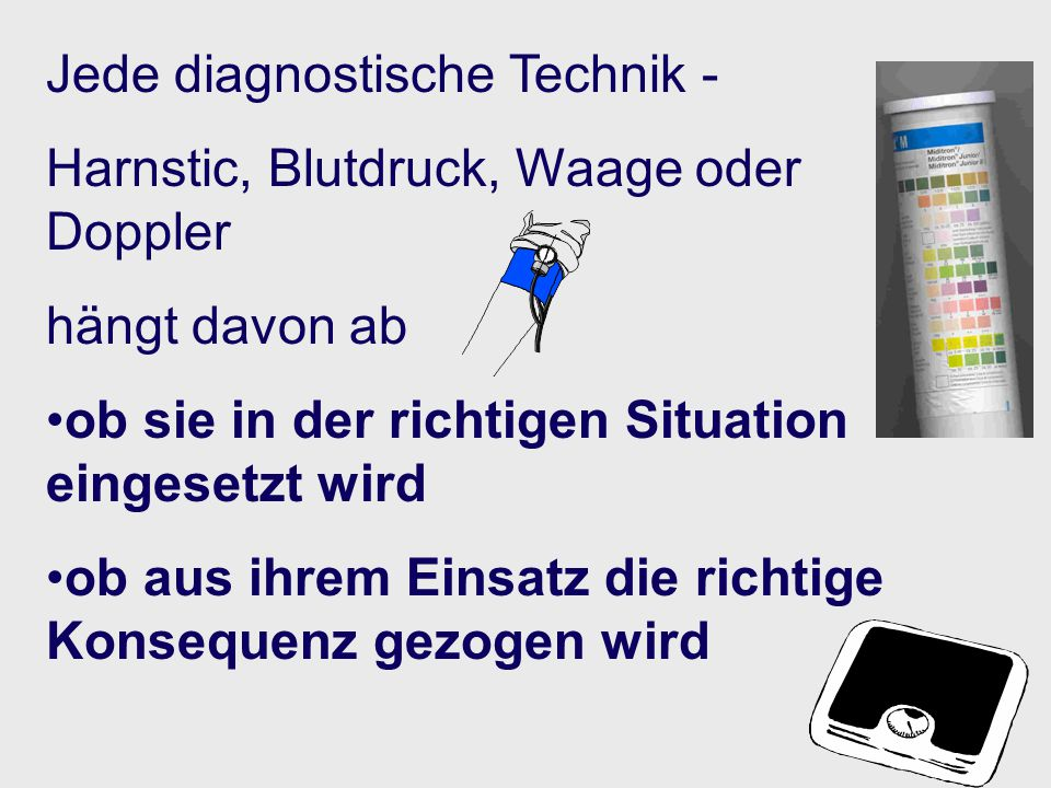 Jede diagnostische Technik -