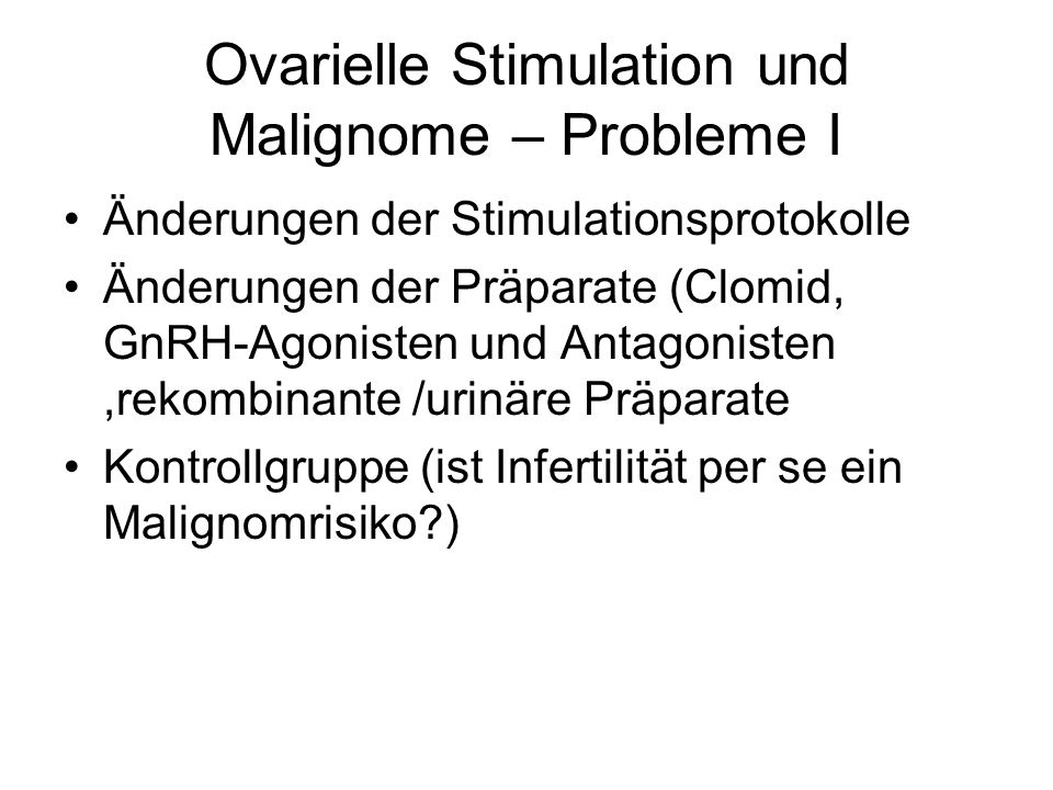 Ovarielle Stimulation und Malignome – Probleme I