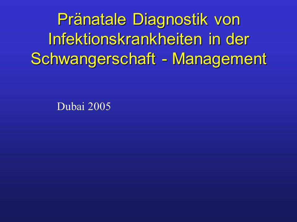 Pränatale Diagnostik von Infektionskrankheiten in der Schwangerschaft - Management