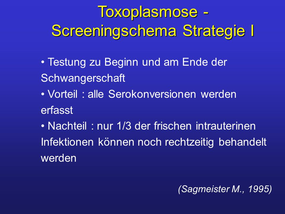 Toxoplasmose -Screeningschema Strategie I
