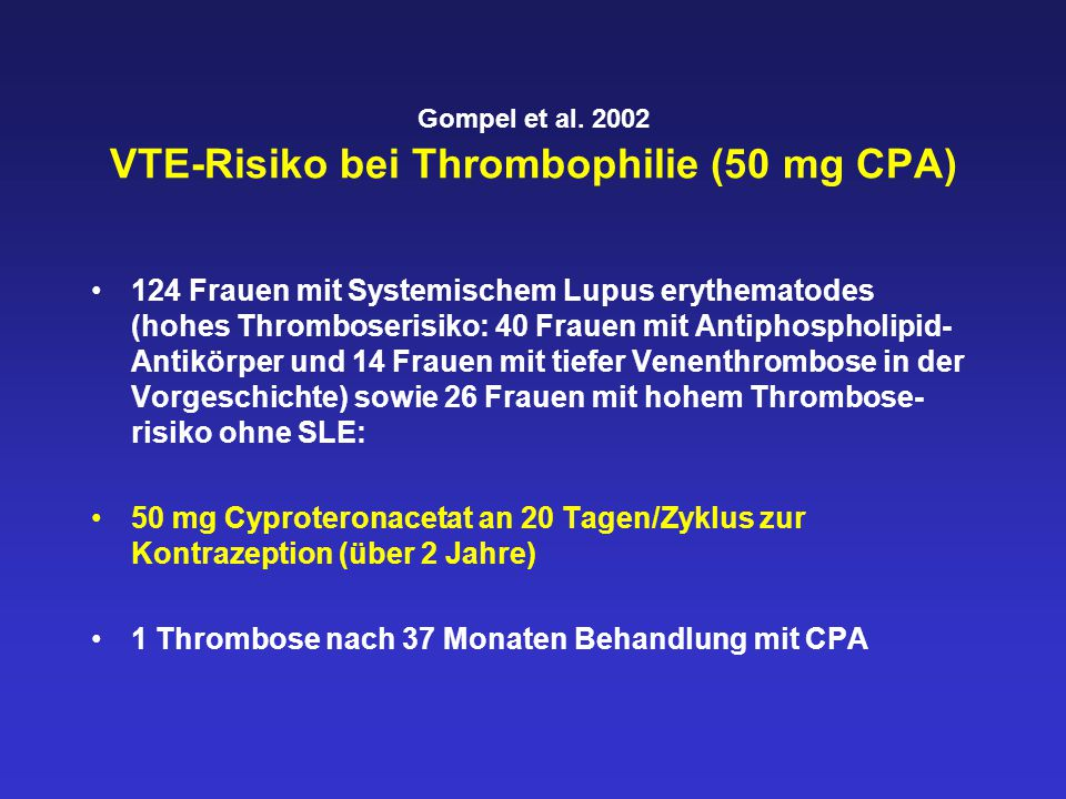 Gompel et al. 2002 VTE-Risiko bei Thrombophilie (50 mg CPA)