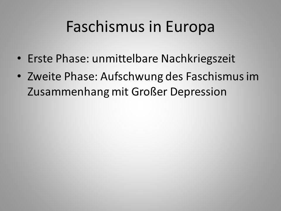 Faschismus in Europa Erste Phase: unmittelbare Nachkriegszeit