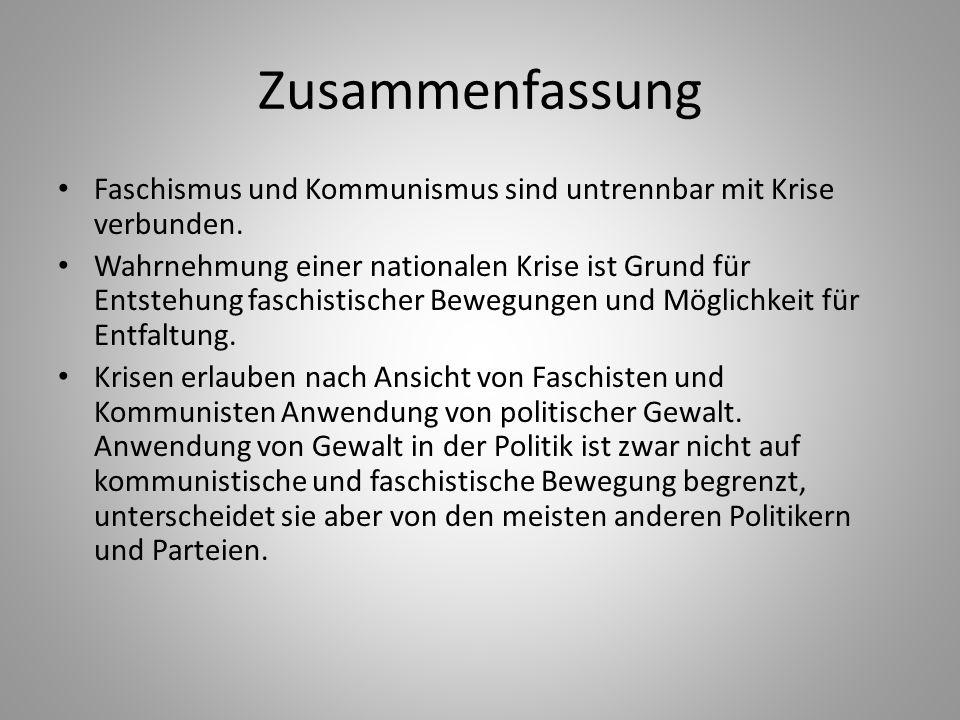 Zusammenfassung Faschismus und Kommunismus sind untrennbar mit Krise verbunden.