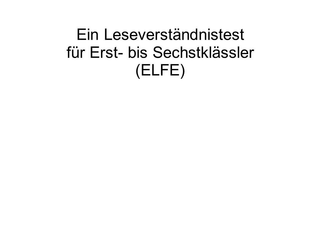Ein Leseverständnistest für Erst- bis Sechstklässler (ELFE)