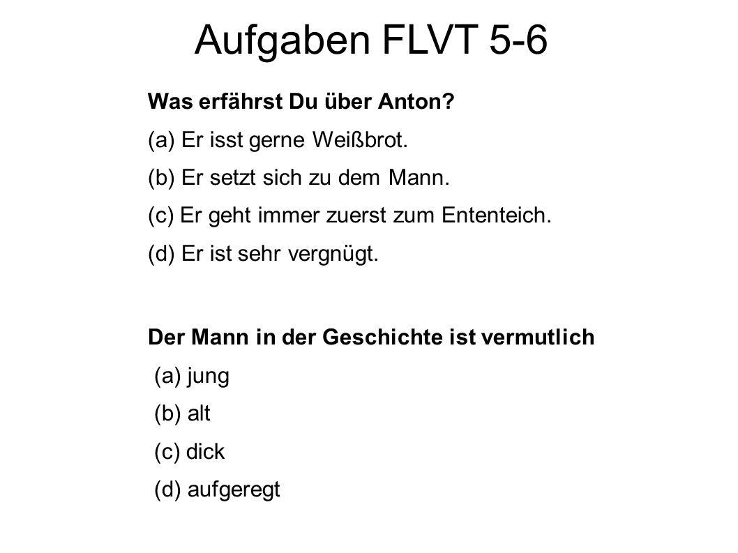 Aufgaben FLVT 5-6 Was erfährst Du über Anton Er isst gerne Weißbrot.