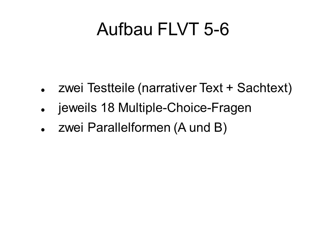 Aufbau FLVT 5-6 zwei Testteile (narrativer Text + Sachtext)